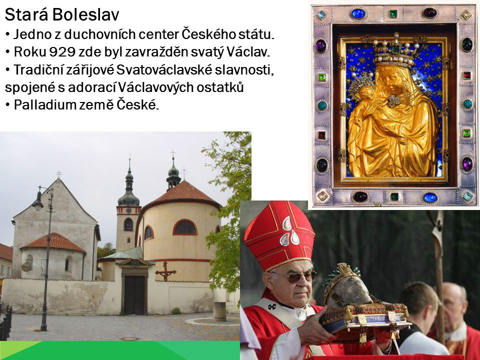 Stará Boleslav Jedno z duchovních center Českého státu.
