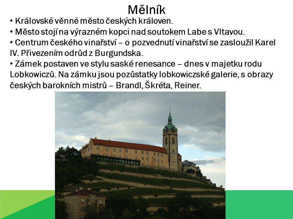 Mělník Královské věnné město českých královen.