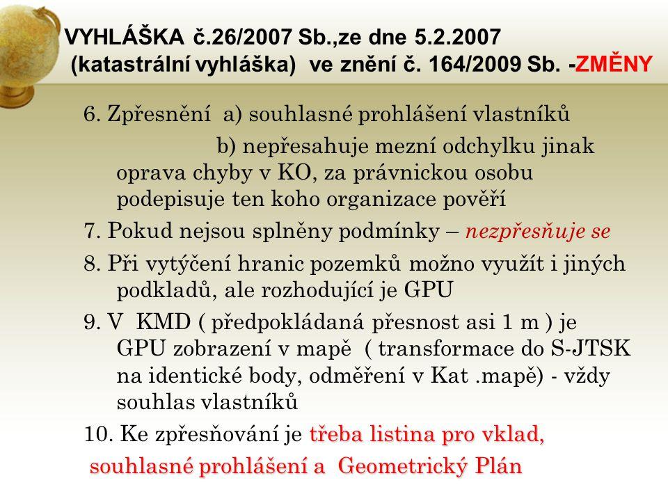 VYHLÁŠKA č.26/2007 Sb.,ze dne 5.2.2007 (katastrální vyhláška) ve znění č. 164/2009 Sb. -ZMĚNY