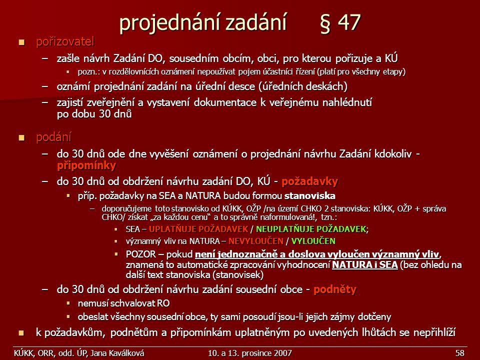 projednání zadání § 47 pořizovatel podání