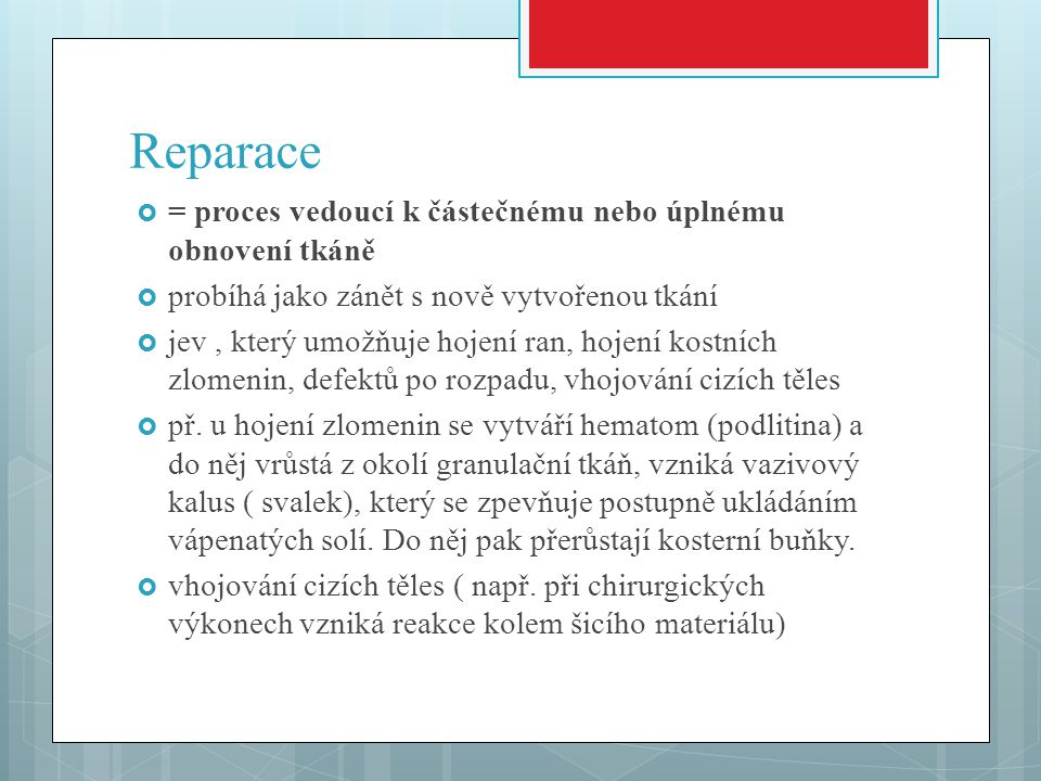 Reparace = proces vedoucí k částečnému nebo úplnému obnovení tkáně