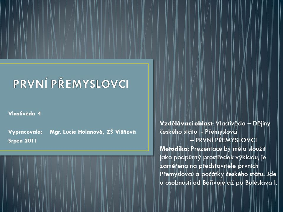 Vlastivěda 4 Vypracovala: Mgr. Lucie Holanová, ZŠ Višňová Srpen 2011