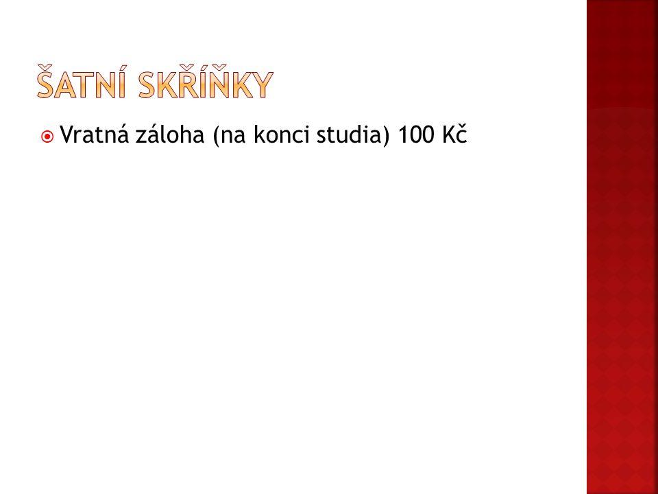 Šatní skříňky Vratná záloha (na konci studia) 100 Kč