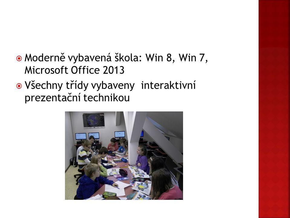 Moderně vybavená škola: Win 8, Win 7, Microsoft Office 2013