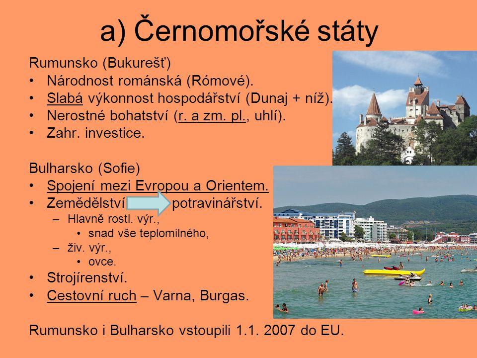 a) Černomořské státy Rumunsko (Bukurešť) Národnost románská (Rómové).