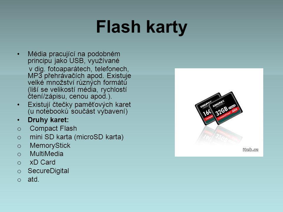 Flash karty Média pracující na podobném principu jako USB, využívané
