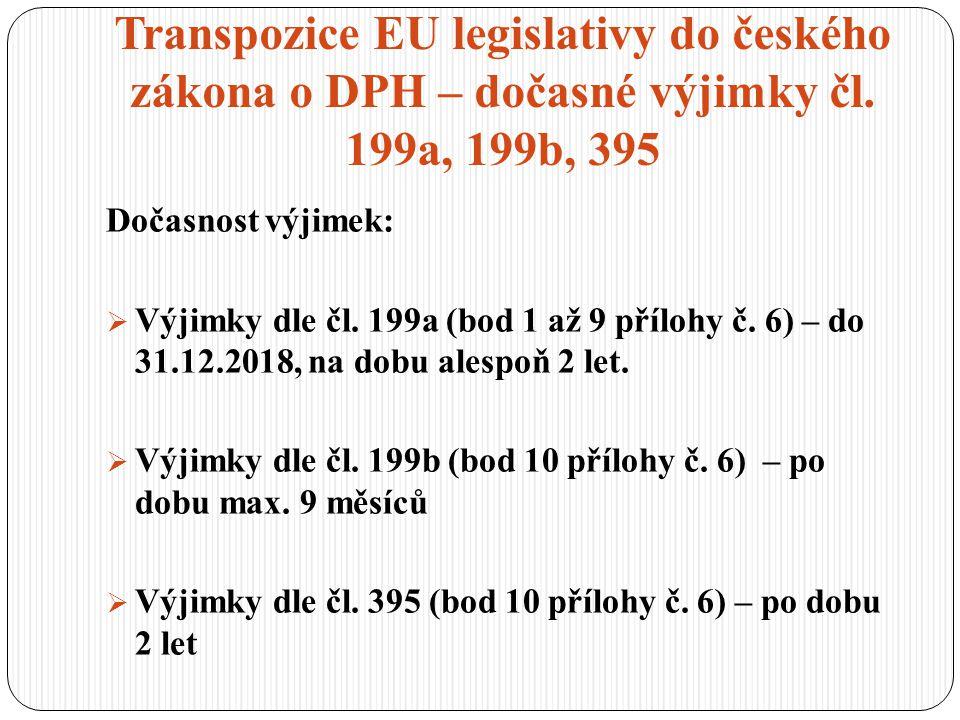 Transpozice EU legislativy do českého zákona o DPH – dočasné výjimky čl. 199a, 199b, 395