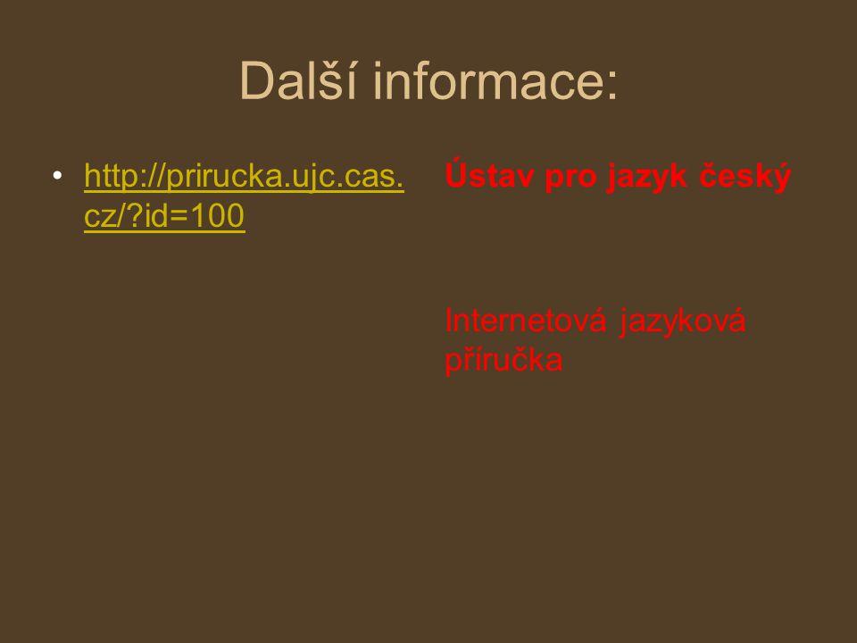 Další informace: http://prirucka.ujc.cas.cz/ id=100
