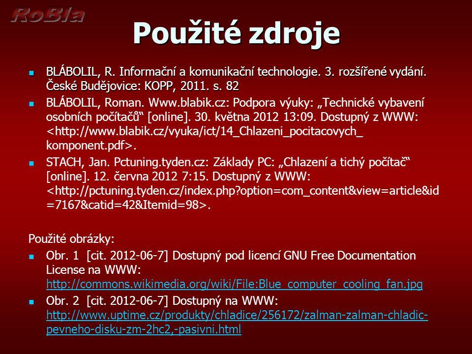 Použité zdroje BLÁBOLIL, R. Informační a komunikační technologie. 3. rozšířené vydání. České Budějovice: KOPP, 2011. s. 82.