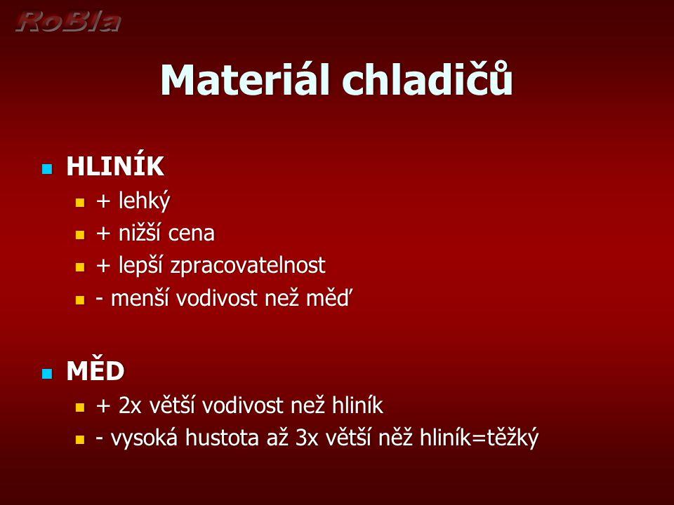 Materiál chladičů HLINÍK MĚD + lehký + nižší cena