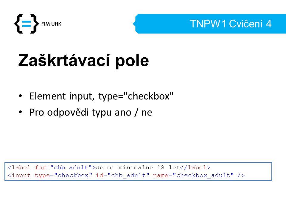 Zaškrtávací pole Element input, type= checkbox
