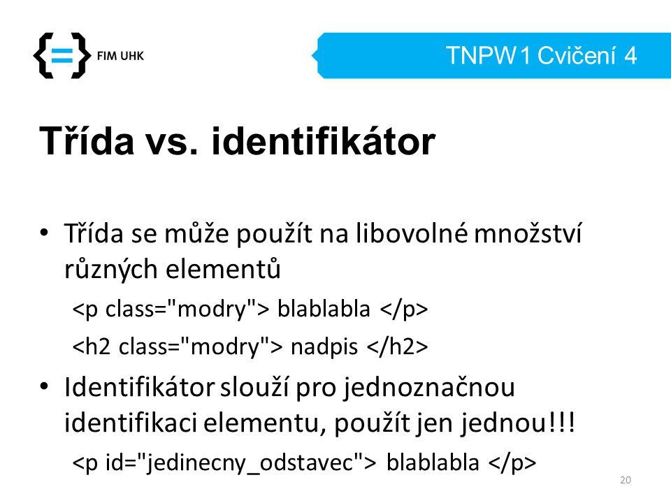 Třída vs. identifikátor