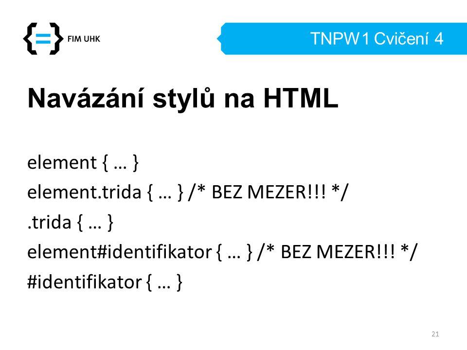 Navázání stylů na HTML element { … }