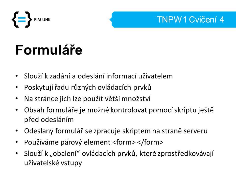 Formuláře TNPW1 Cvičení 4