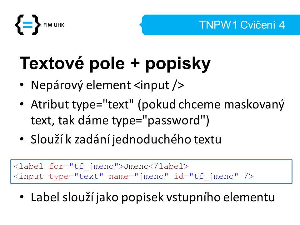 Textové pole + popisky Nepárový element <input />