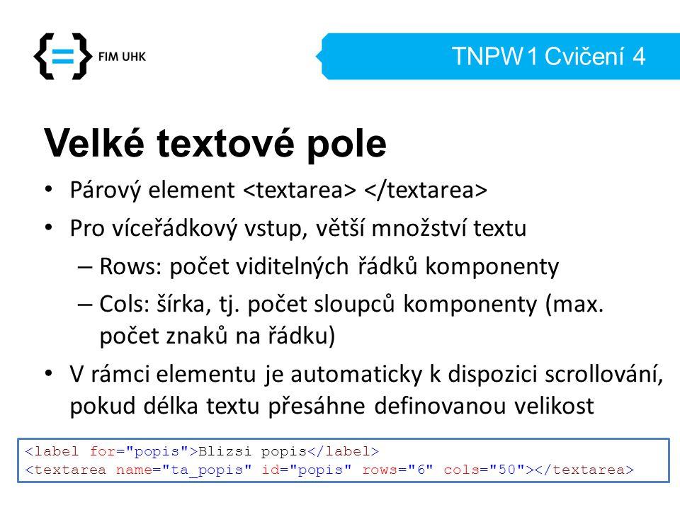 Velké textové pole Párový element <textarea> </textarea>