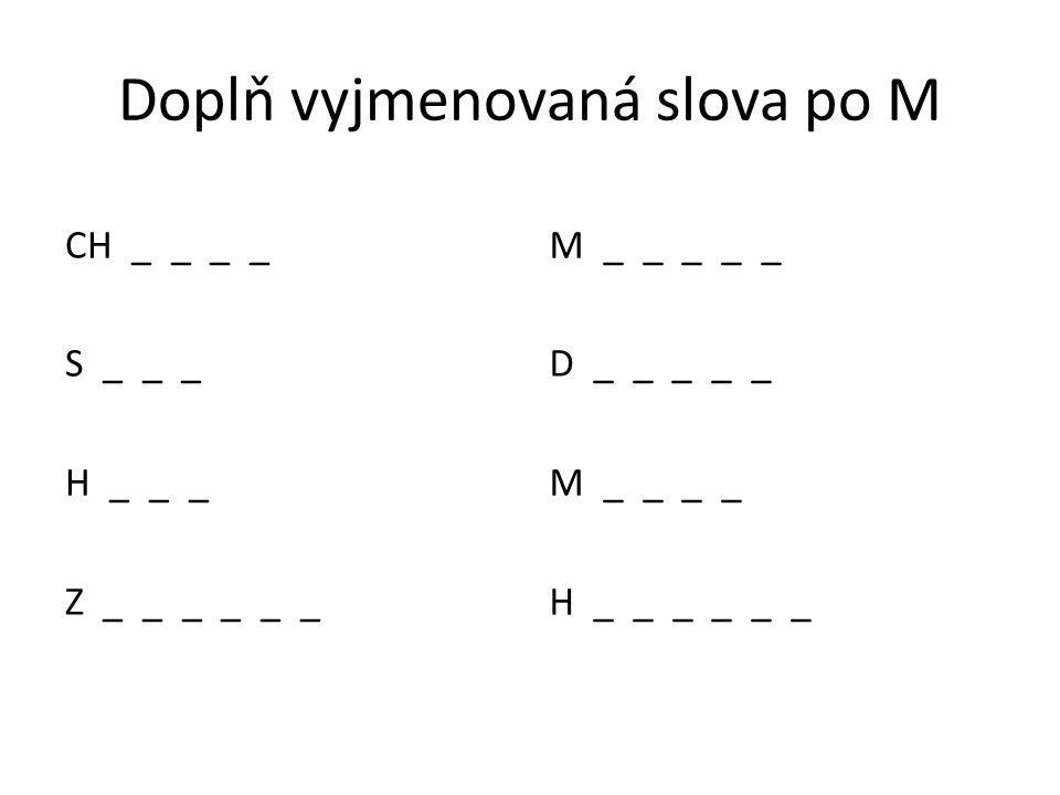 Doplň vyjmenovaná slova po M