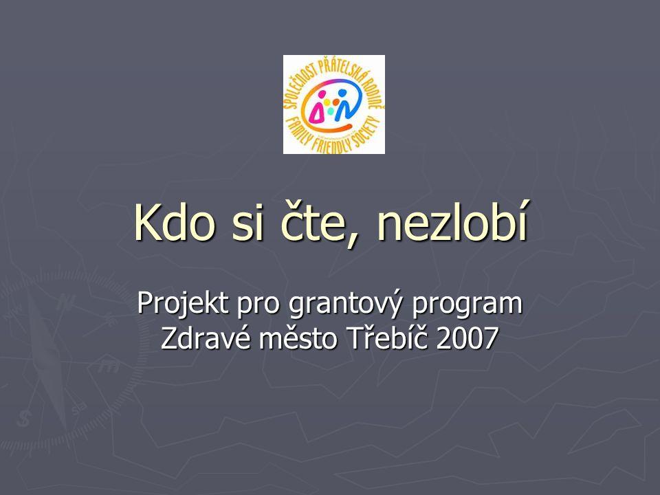 Projekt pro grantový program Zdravé město Třebíč 2007