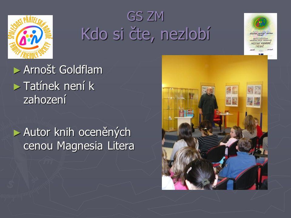 GS ZM Kdo si čte, nezlobí Arnošt Goldflam Tatínek není k zahození