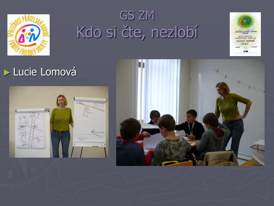 GS ZM Kdo si čte, nezlobí Lucie Lomová