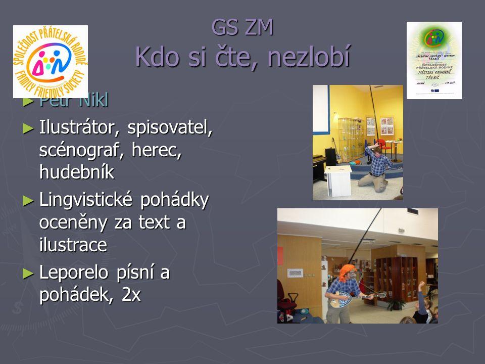 GS ZM Kdo si čte, nezlobí Petr Nikl