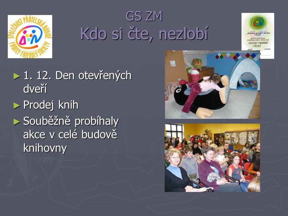 GS ZM Kdo si čte, nezlobí 1. 12. Den otevřených dveří Prodej knih