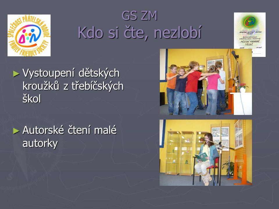 GS ZM Kdo si čte, nezlobí Vystoupení dětských kroužků z třebíčských škol.