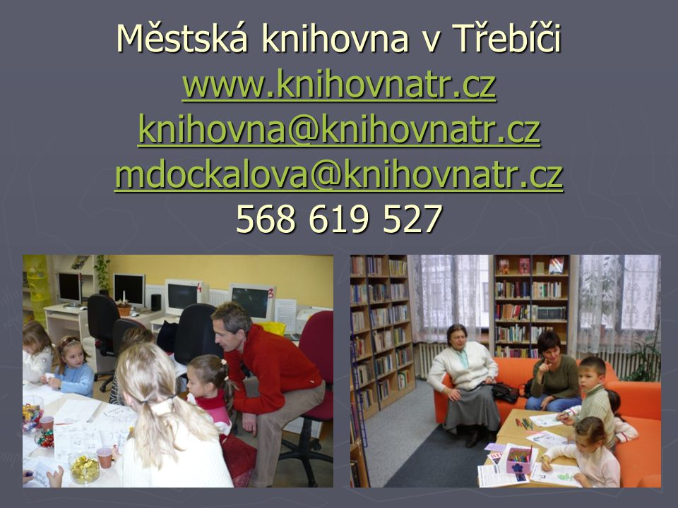Městská knihovna v Třebíči www. knihovnatr. cz knihovna@knihovnatr