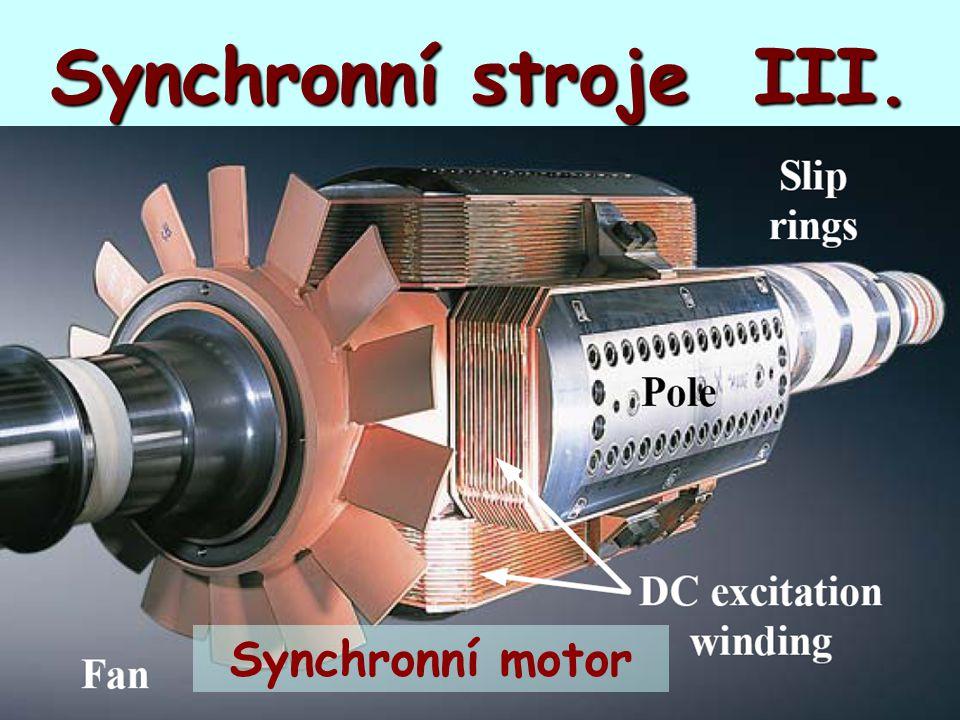 Synchronní stroje III. Synchronní motor