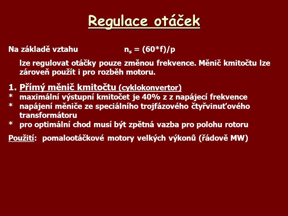 Regulace otáček 1. Přímý měnič kmitočtu (cyklokonvertor)