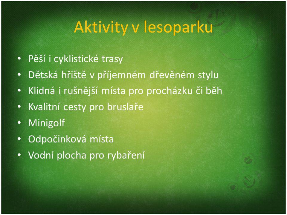 Aktivity v lesoparku Pěší i cyklistické trasy