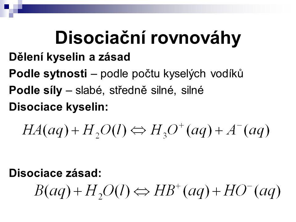 Disociační rovnováhy Dělení kyselin a zásad
