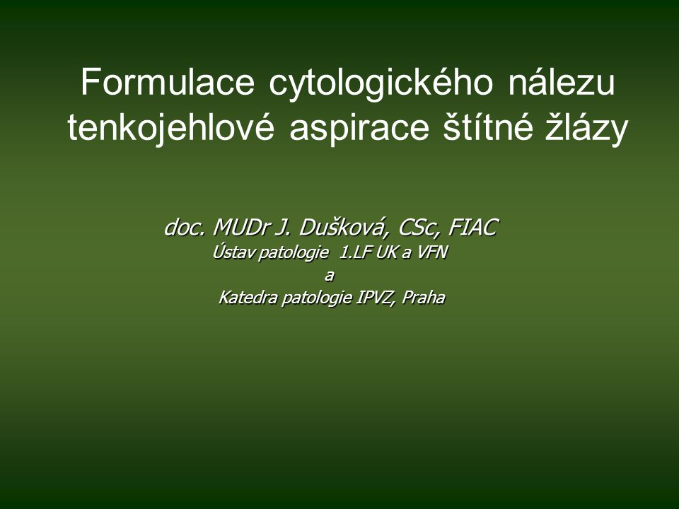 Formulace cytologického nálezu tenkojehlové aspirace štítné žlázy