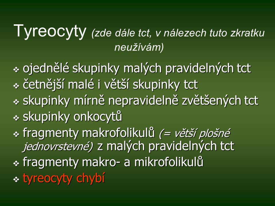 Tyreocyty (zde dále tct, v nálezech tuto zkratku neužívám)