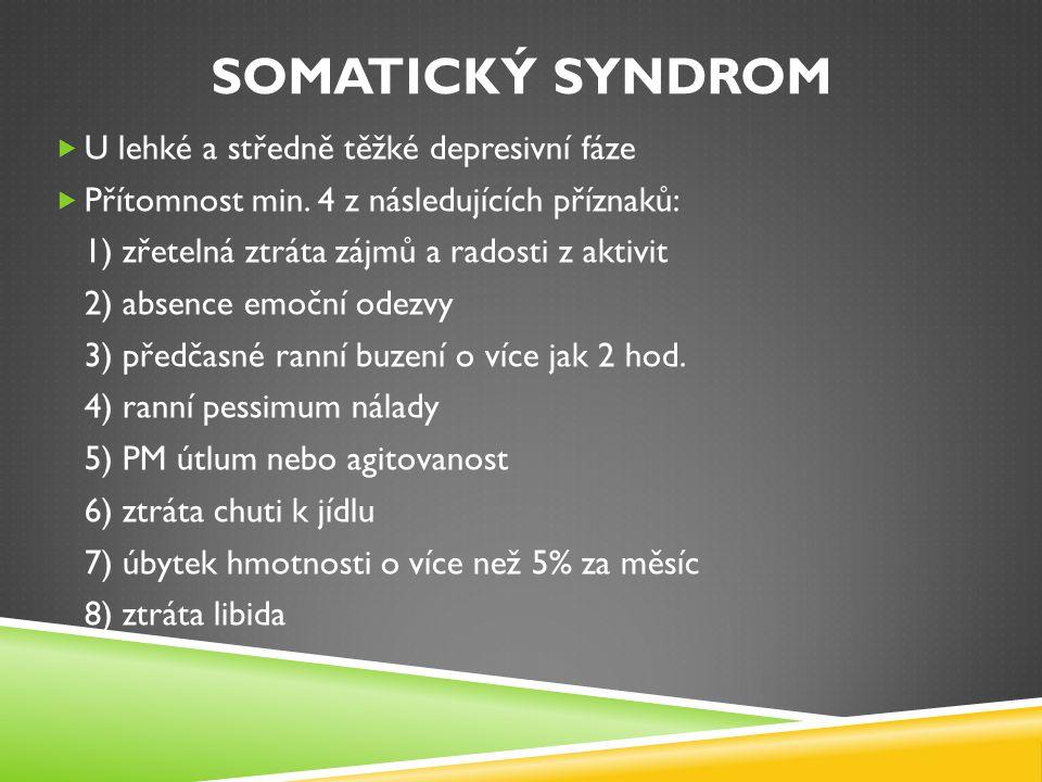 SOMATICKÝ SYNDROM U lehké a středně těžké depresivní fáze