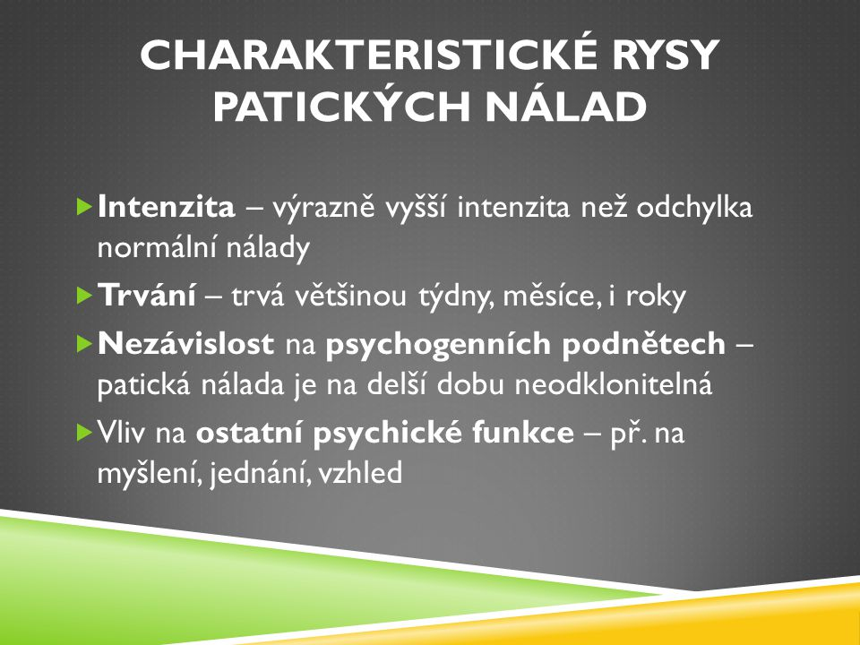 CHARAKTERISTICKÉ RYSY PATICKÝCH NÁLAD
