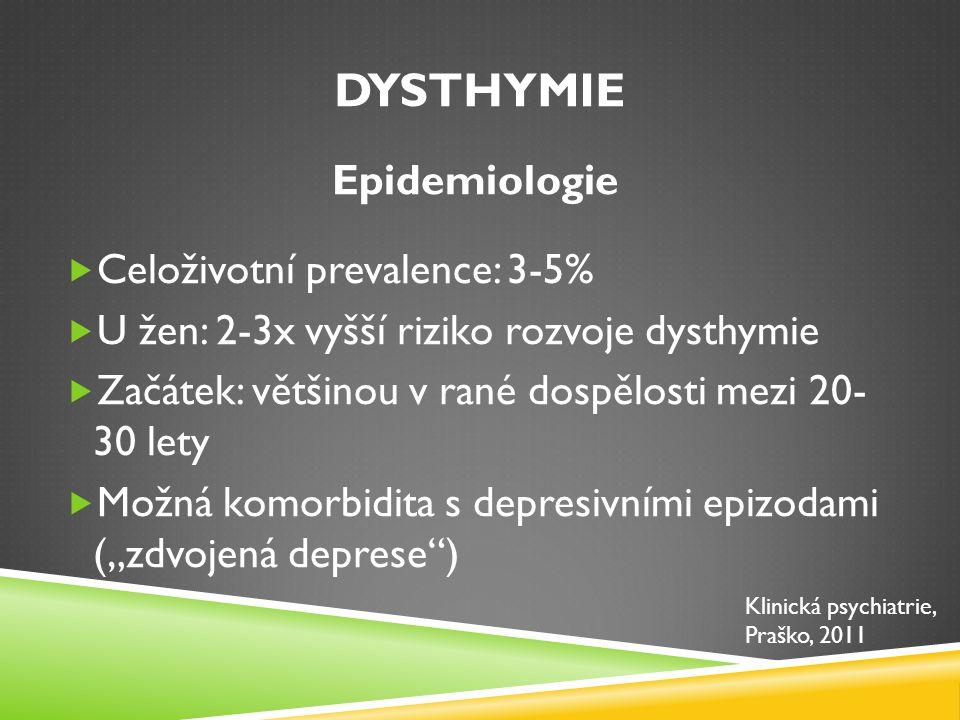 Dysthymie Epidemiologie Celoživotní prevalence: 3-5%