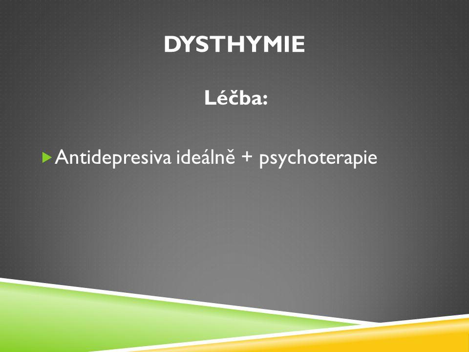 Dysthymie Léčba: Antidepresiva ideálně + psychoterapie