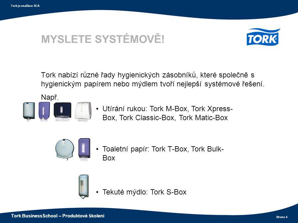 MYSLETE SYSTÉMOVĚ! Tork nabízí různé řady hygienických zásobníků, které společně s hygienickým papírem nebo mýdlem tvoří nejlepší systémové řešení.