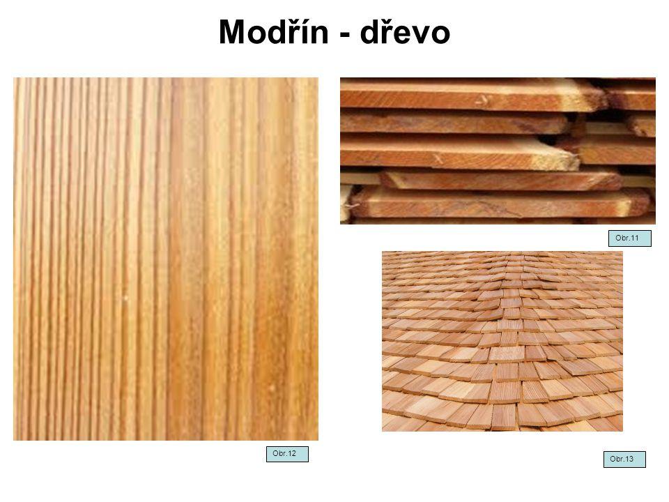 Modřín - dřevo Obr.11 Obr.12 Obr.13