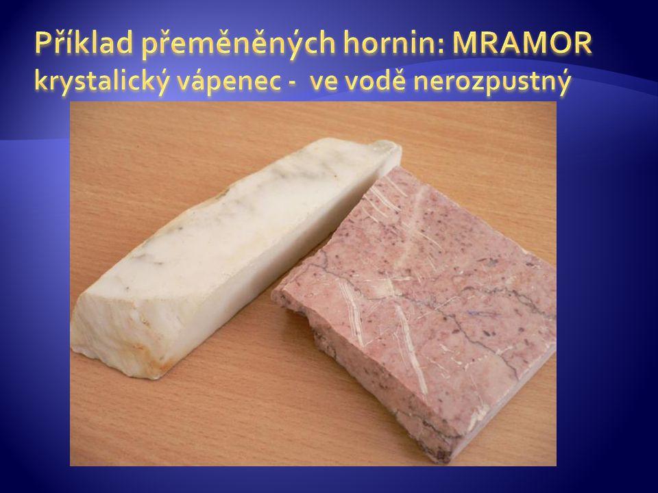 Příklad přeměněných hornin: MRAMOR krystalický vápenec - ve vodě nerozpustný