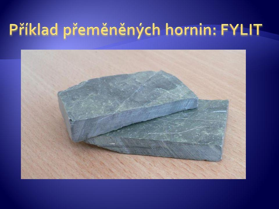 Příklad přeměněných hornin: FYLIT