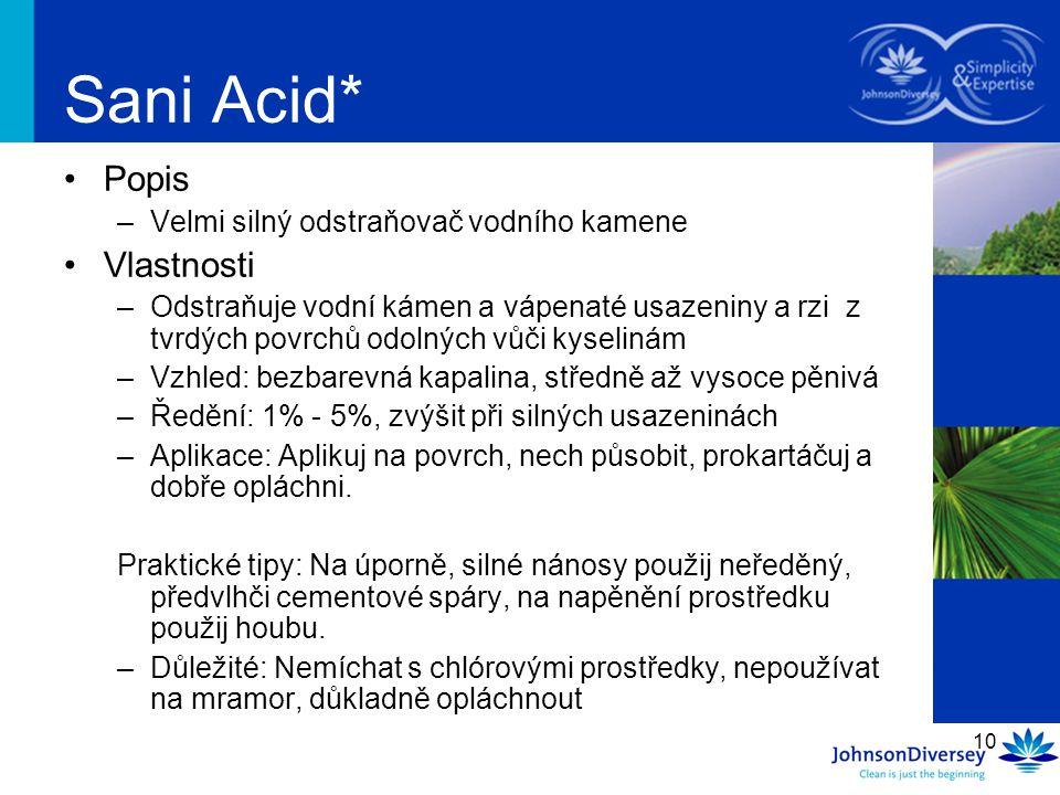 Sani Acid* Popis Vlastnosti Velmi silný odstraňovač vodního kamene