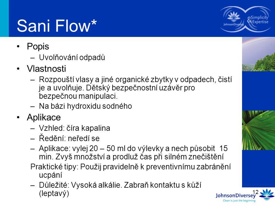 Sani Flow* Popis Vlastnosti Aplikace Uvolňování odpadů