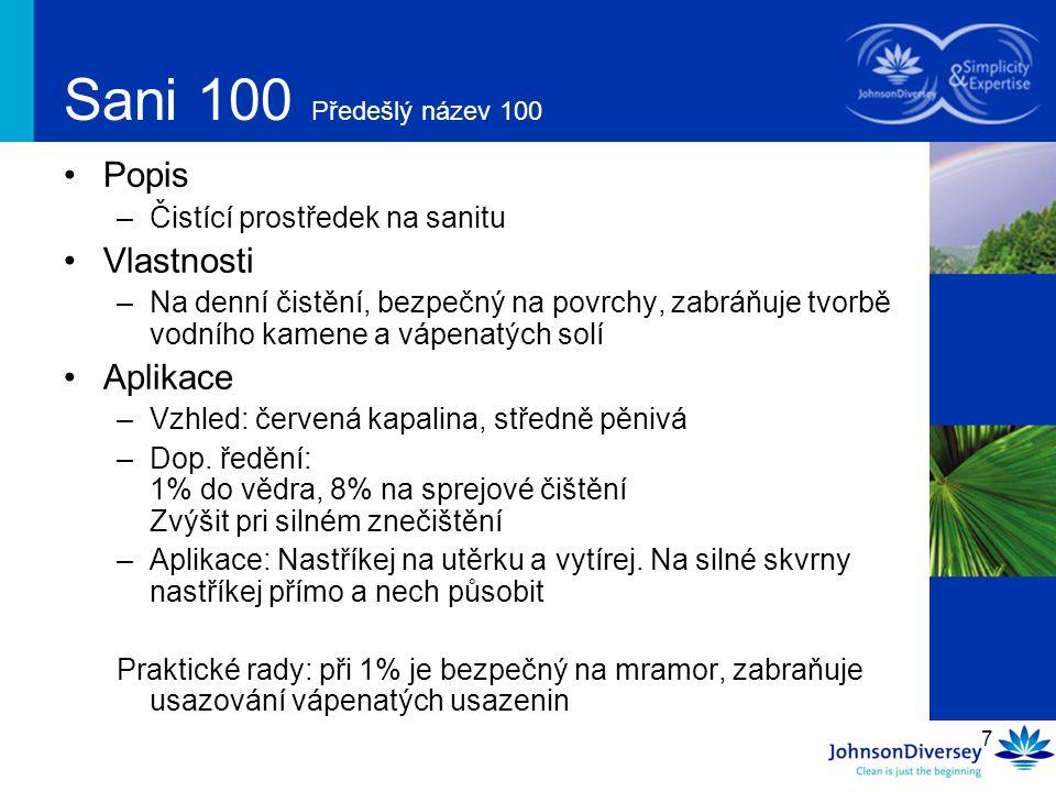 Sani 100 Předešlý název 100 Popis Vlastnosti Aplikace