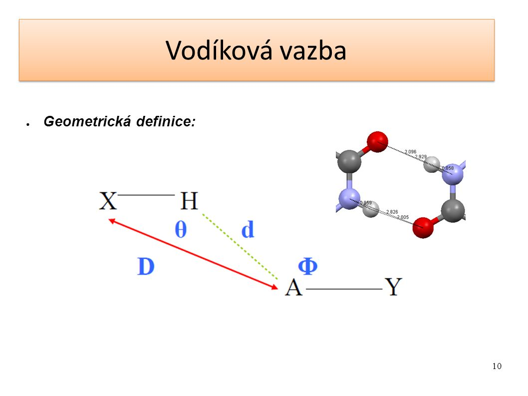 Vodíková vazba Geometrická definice: 10