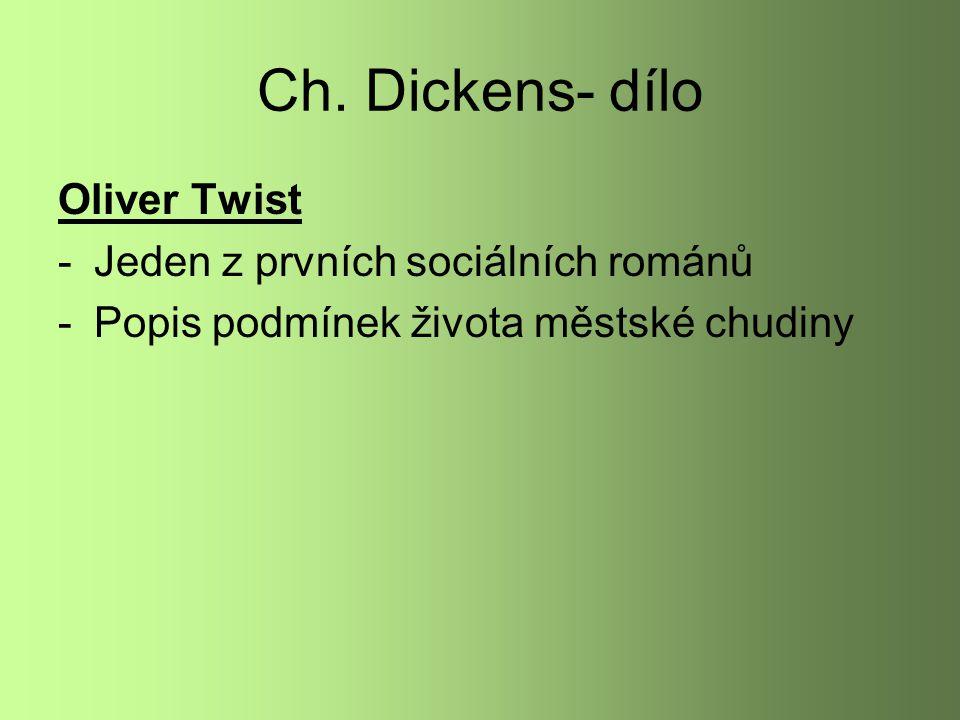 Ch. Dickens- dílo Oliver Twist Jeden z prvních sociálních románů