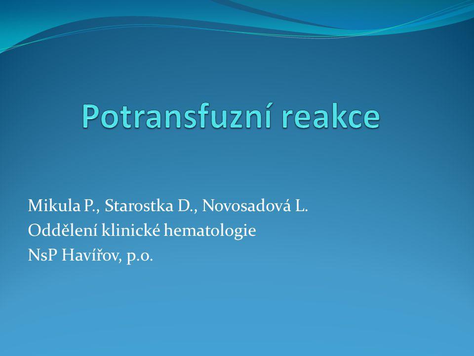 Potransfuzní reakce Mikula P., Starostka D., Novosadová L.