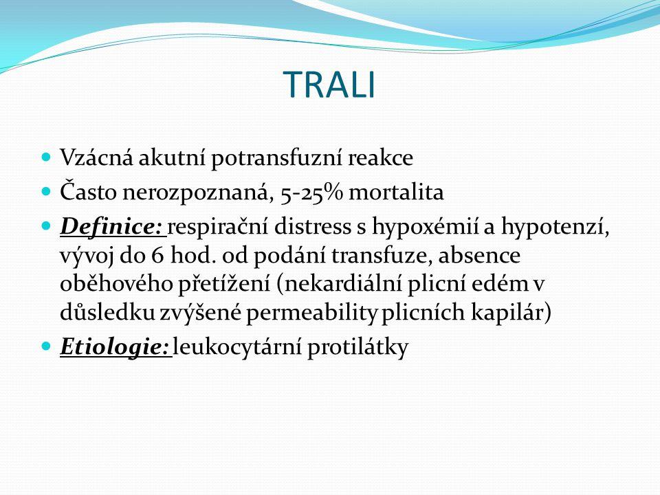 TRALI Vzácná akutní potransfuzní reakce