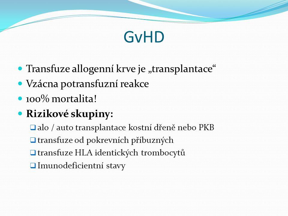 """GvHD Transfuze allogenní krve je """"transplantace"""